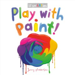 Play with paint! - Jenny Pinkerton