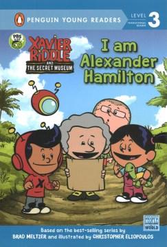 I am Alexander Hamilton - Nancy Parent