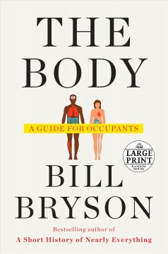 Body : A Guide for Occupants - Bill Bryson