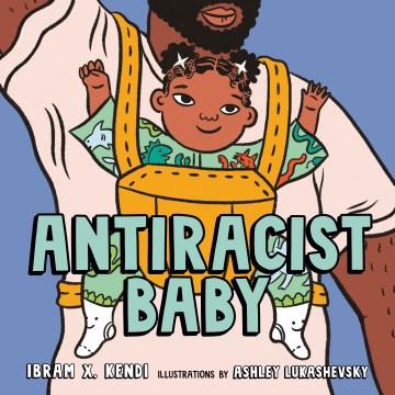 Antiracist Baby - Ibram X Kendi