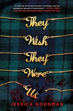 They wish they were us - Jessica Goodman