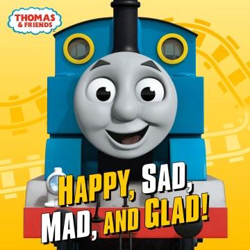 Happy, sad, mad, and glad! - W Awdry