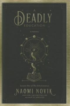Deadly education - Naomi Novik