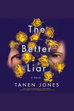 The better liar : a novel - Tanen Jones