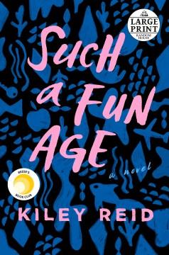 Such a fun age : a novel - Kiley Reid