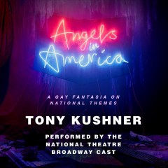 Angels in America : a gay fantasia on national themes - Tony Kushner
