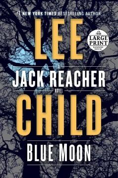Blue moon : a Jack reacher novel - Lee Child