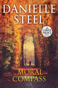 Moral compass : a novel - Danielle Steel
