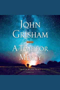 Time for Mercy, A : - John Grisham