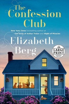 The confession club : a novel - Elizabeth Berg