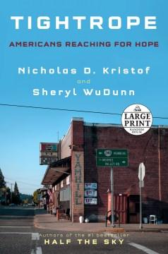 Tightrope : Americans reaching for hope - Nicholas D Kristof