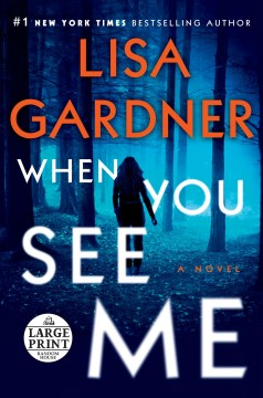 When you see me : a novel - Lisa Gardner