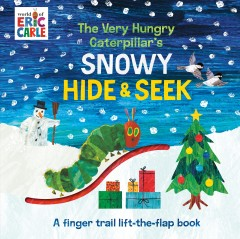 The very hungry caterpillar's snowy hide & seek: a finger trail lift-the-flap book - Eric Carle