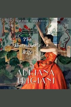 The shoemaker's wife : a novel - Adriana Trigiani