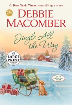 Jingle all the way : a novel - Debbie Macomber