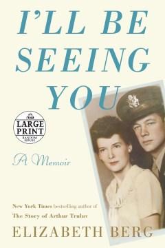 I'll Be Seeing You - Elizabeth Berg