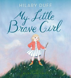 My little brave girl - Hilary Duff