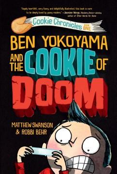 Ben Yokoyama and the Cookie of Doom - Matthew; Behr Swanson