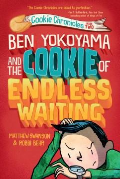 Ben Yokoyama and the Cookie of Endless Waiting - Matthew; Behr Swanson