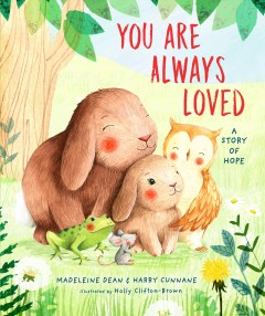 You are always loved : a story of hope - Madeleine Dean