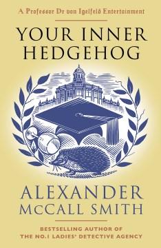 Your Inner Hedgehog - Alexander McCall Smith