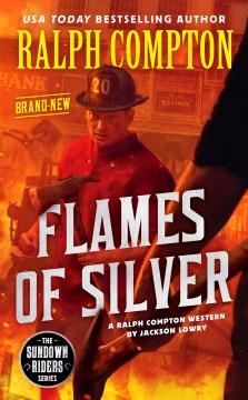 Ralph Compton Flames of Silver - Jackson; Compton Lowry