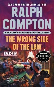 Ralph Compton the Wrong Side of the Law - Robert J.; Compton Randisi