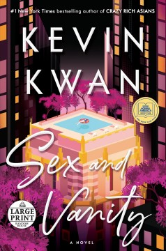 Sex and vanity : a novel - Kevin Kwan