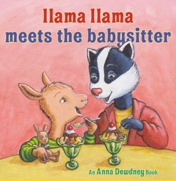 Llama Llama meets the babysitter - Anna Dewdney