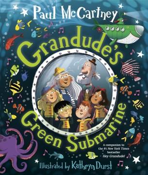 Grandude's Green Submarine - Paul; Durst McCartney