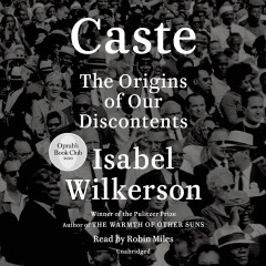 Caste : the origins of our discontents - Isabel Wilkerson