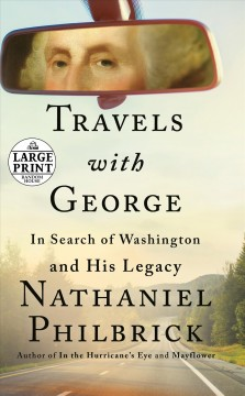 Travels With George : In Search of Washington and His Legacy - Nathaniel Philbrick