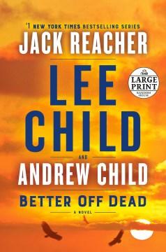 Better Off Dead - Lee; Child Child