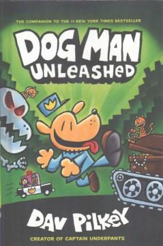 Dog Man unleashed - Dav Pilkey