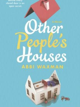 Other people's houses - Abbi Waxman