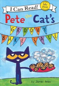 Pete the cat's groovy bake sale - James Dean