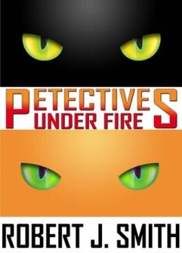Petectives : under fire - Robert J Smith