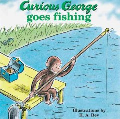Curious George goes fishing - H. A. (Hans Augusto) Rey