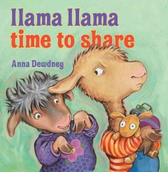 Llama Llama time to share - Anna Dewdney