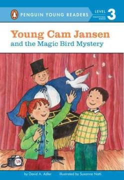Young Cam Jansen and the magic bird mystery - David A Adler