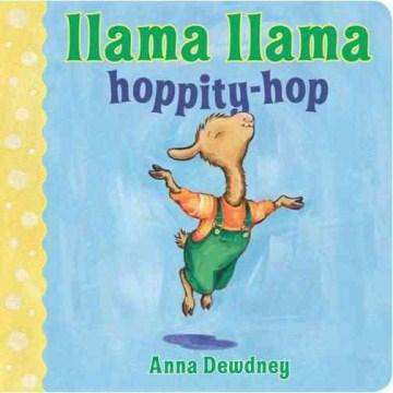 Llama Llama hoppity-hop - Anna Dewdney