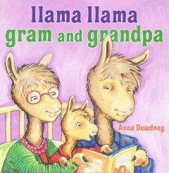 Llama Llama gram and grandpa - Anna Dewdney