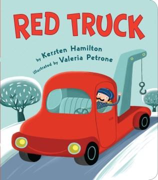Red truck - K. R.author.(Kersten R.) Hamilton