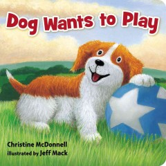 Dog wants to play - Christine McDonnell