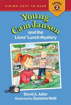 Young Cam Jansen and the lions' lunch mystery - David A Adler