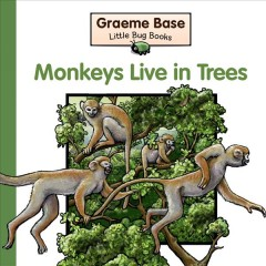 Monkeys live in trees : a fold-out book of animal homes - Graeme Base