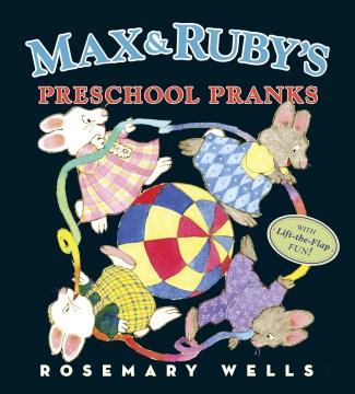 Max and Ruby's preschool pranks - Rosemary Wells