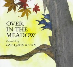 Over in the meadow - Ezra Jack Keats