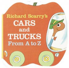 Richard Scarry's Cars and trucks from A to Z. - Richard Scarry