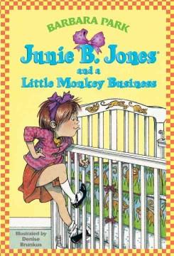 Junie B. Jones and a little monkey business - Barbara Park